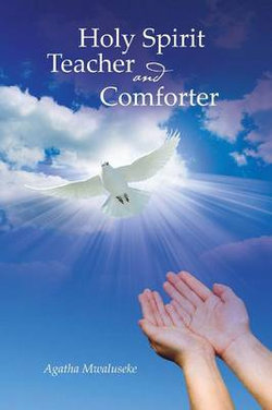 Holy Spirit Teacher and Comforter