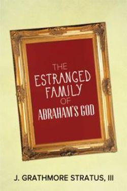 The Estranged Family of Abraham's God