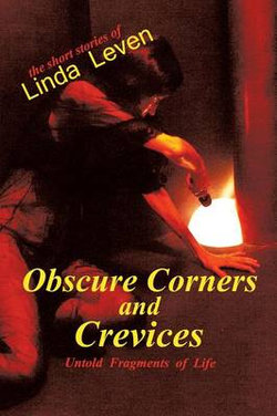 Obscure Corners and Crevices