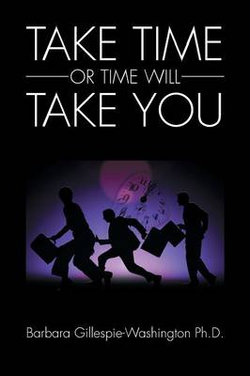 Take Time or Time Will Take You