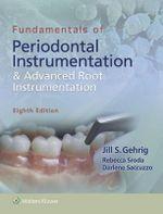 Fundamentals of Periodontal Instrumentation and Advanced Root Instrumentation