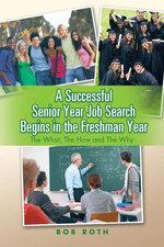A Successful Senior Year Job Search Begins in the Freshman Year