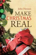 Make Christmas Real