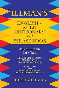 Illman's English / Zulu Dictionary and Phrase Book