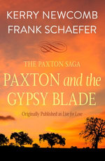 Paxton and the Gypsy Blade