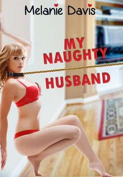 My Naughty Husband - Erotica