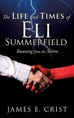 The Life and Times of Eli Summerfield