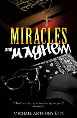 Miracles and Mayhem