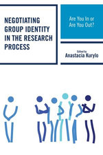 Negotiating Group Identity in the Research Process