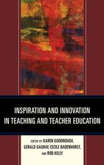 Inspiration and Innovation in Teaching and Teacher Education