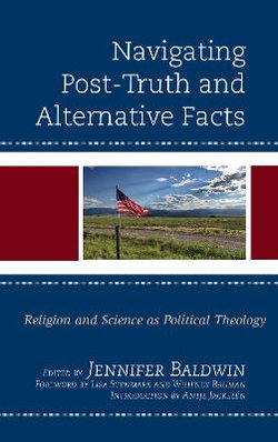 Navigating Post-Truth and Alternative Facts