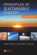 Principles of Sustainable Energy Systems, Third Edition