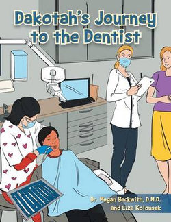 Dakotah's Journey to the Dentist