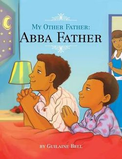 My Other Father, Abba Father
