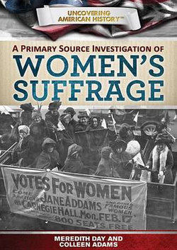A Primary Source Investigation of Women's Suffrage