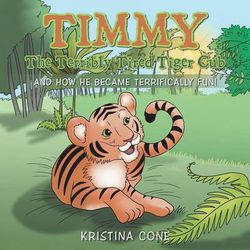 Timmy The Terribly Tired Tiger Cub