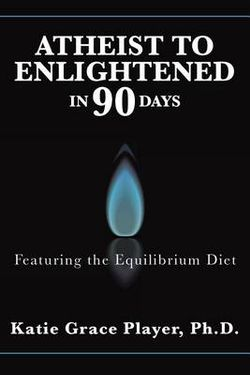 Atheist to Enlightened in 90 Days