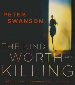 The Kind Worth Killing Lib/E