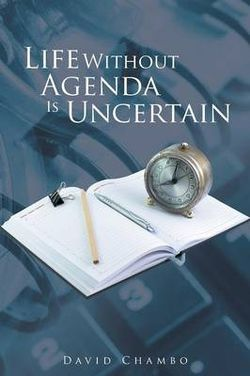 Life Without Agenda Is Uncertain