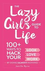 The Lazy Girl's Guide to Life