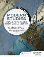 National 4 and 5 Modern Studies: World Powers and International Issues: Second Edition