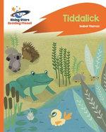 Reading Planet - Tiddalick - Orange: Rocket Phonics