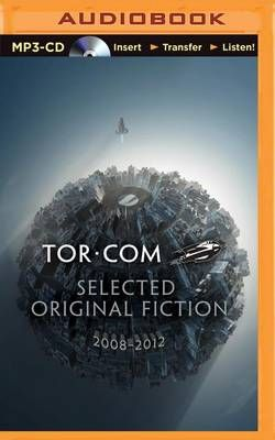 Tor. com: Selected Original Fiction, 2008-2012