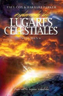 Explorando Los Lugares Celestiales - Volumen 4