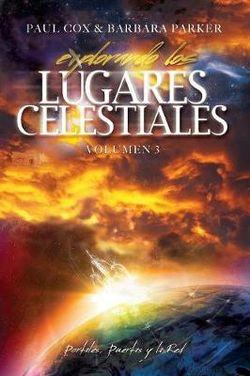 Explorando los Lugares Celestiales - Volumen 3