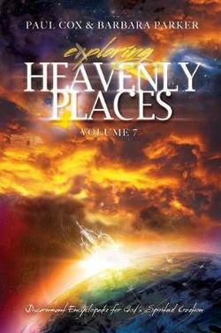 Exploring Heavenly Places - Volume 7 - Discernment Encyclopedia for God's Spiritual Creation