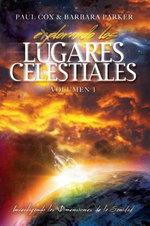 Explorando Los Lugares Celestiales - Volumen 1