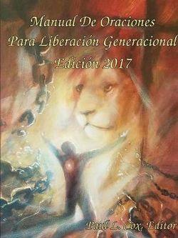 Manual de Oraciones Para Liberaci n Generacional - Edici n 2017