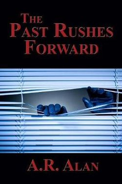The Past Rushes Forward