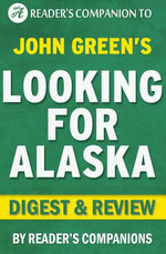 Looking for Alaska by John Green | Digest & Review