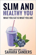 Slim And Healthy You: What You Eat Is What You Are
