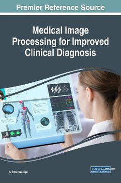 Medical Image Processing for Improved Clinical Diagnosis