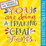 You Are Doing A Freaking Great Job Page-A-Day Desk Calendar 2019