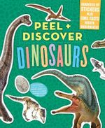 Peel & Discover: Dinosaurs