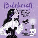 Bitchcraft: The Art of Being a Wicked Woman 2019 Wall Calendar