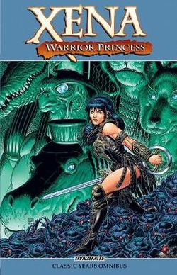 Xena, Warrior Princess: the Classic Years Omnibus