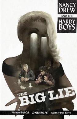 Nancy Drew And The Hardy Boys: The Big Lie