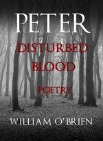 Peter: Disturbed Blood - Poetry