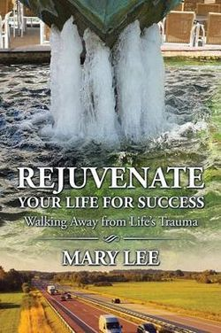 Rejuvenate Your Life for Success