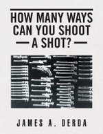 How Many Ways Can You Shoot a Shot?