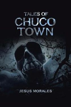 Tales of Chuco Town