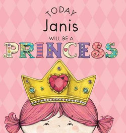 Today Janis Will Be a Princess
