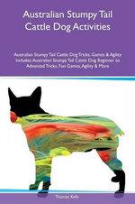 Australian Stumpy Tail Cattle Dog Activities Australian Stumpy Tail Cattle Dog Tricks, Games & Agility Includes
