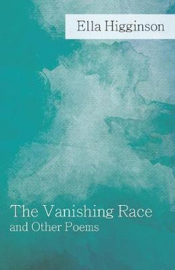 The Vanishing Race and Other Poems