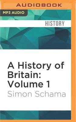 A History of Britain: Volume 1