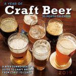 A Year of Craft Beer a Connoisseur's Guide to Craft Brews from Coast to Coast 16-Month 2019 Square Wall Calendar